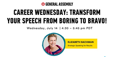 GENERAL ASSEMBLY   TRANSFORM YOUR SPEECH FROM BORING TO BRAVO! bilhetes