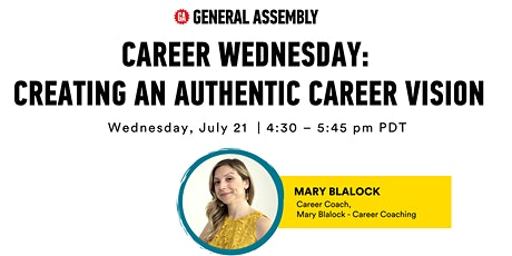 GENERAL ASSEMBLY | CAREER WEDNESDAY: CREATING AN AUTHENTIC CAREER VISION tickets