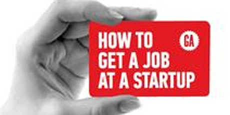 GENERAL ASSEMBLY | HOW TO GET HIRED AT A STARTUP IN PORTLAND tickets