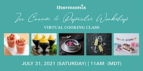 Thermomix®  Virtual Cooking Class: Ice cream & Popsicles Workshop tickets