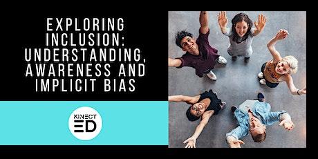 Exploring Inclusion, Implicit Bias and Cultural Intelligence biglietti