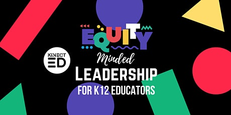 Equity-Minded Leadership for K-12 EDUCATORS tickets