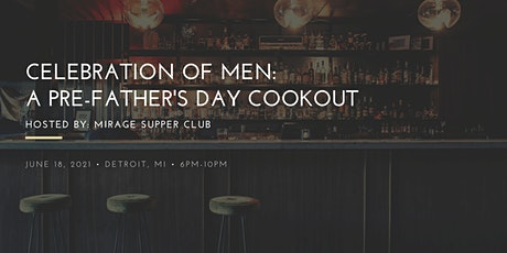 Celebration of Men: A Pre-Father's Day Cross-faded Cookout tickets
