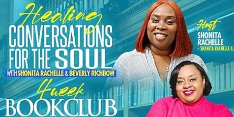 Healing Conversations for the Soul  w/Shonita-Rachelle and Beverly Richbow tickets