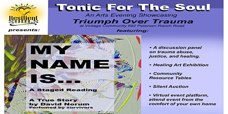 """Tonic For The Soul: An Arts Evening featuring the play """"My Name Is..."""" tickets"""