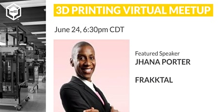 3D Printing Virtual Meetup - FRAKKTAL tickets