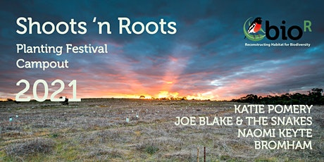 Shoots 'n Roots - Bio·R Planting Festival Campout tickets