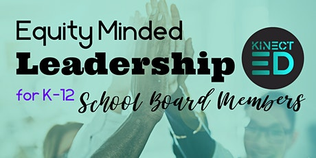 Equity-Minded Leadership for K-12 School Board Leaders tickets