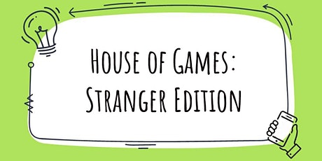 House of Games: Stranger Edition tickets