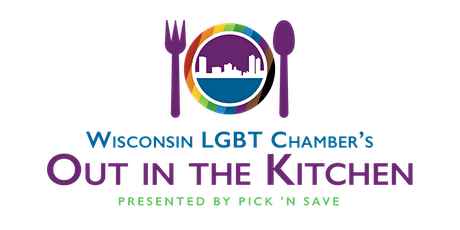 """Wisconsin LGBT Chamber's """"Out in the Kitchen"""" tickets"""