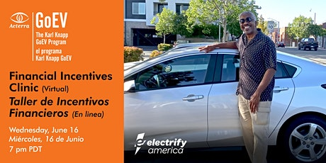 EV Financial Incentives Clinic/Taller de Incentivos Financieros Para EVs entradas
