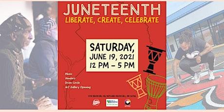 Juneteenth: Liberate, Create, Celebrate tickets