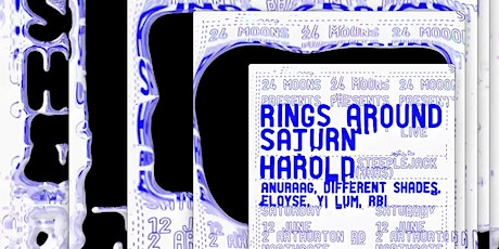 24 Moons presents Rings Around Saturn live, Harold (3hrs) ++ tickets