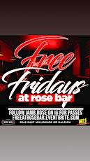 FREE FRIDAYS AT ROSE BAR tickets