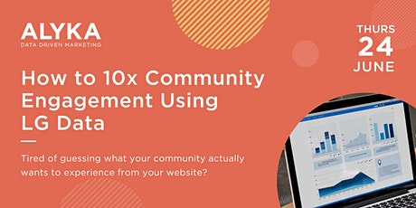 How to 10x Community Engagement Using LG Data tickets