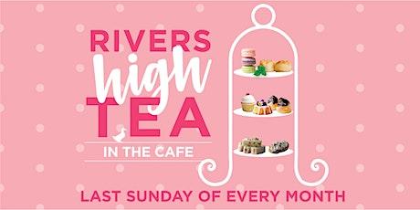 High Tea @ Rivers -  29th August 2021 tickets
