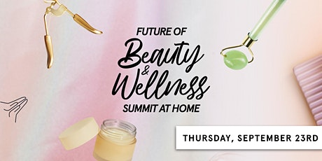 FounderMade's Future of Beauty and Wellness Virtual Summit tickets
