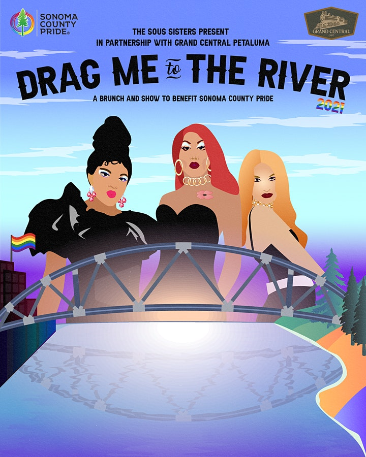 DRAG ME TO THE RIVER- A  Brunch & Show  to Benefit Sonoma County Pride image