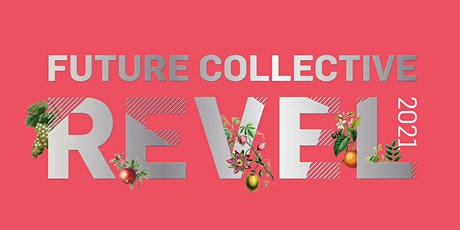 Future Collective Revel 2021 - SOLD OUT! tickets