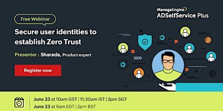 Secure user identities to establish Zero Trust tickets