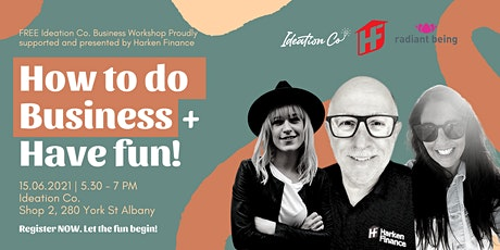 How to do Business + Have FUN! tickets