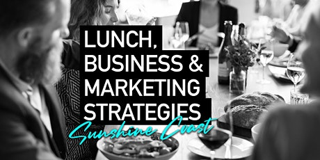 Lunch & Full Day Business & Marketing Strategy Workshop Sunshine Coast tickets