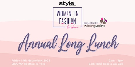 Style Magazine Women in Fashion Long Lunch presented by Wintergarden tickets