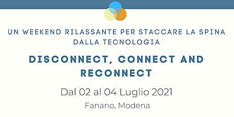 Un weekend rilassante per staccare la spina dalla tecnologia-Reconnect2Life biglietti