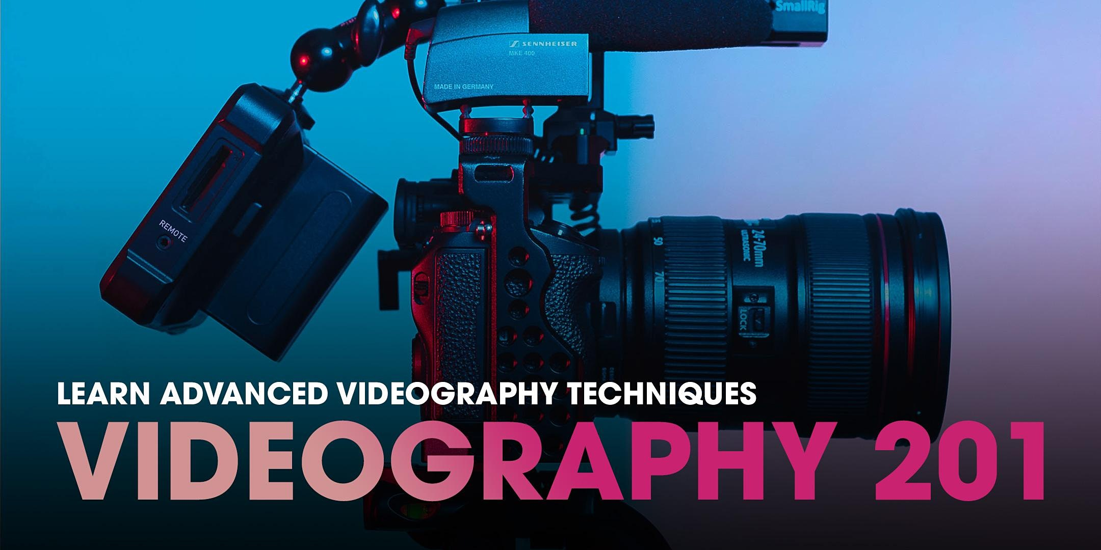 Videography 201