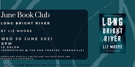 June Book Club - LONG BRIGHT RIVER by Liz Moore tickets
