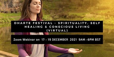 Dharte Festival - Spirituality,  Self Healing & Conscious Living (Virtual) tickets