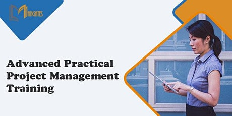Advanced Practical Project Management 3 Days Virtual Training in Singapore tickets