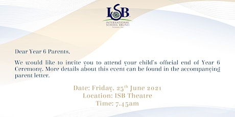 ISB Year 6  Ceremony 2020-2021 tickets