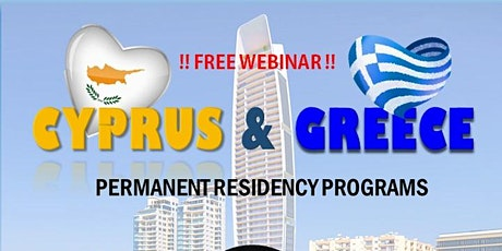 CYPRUS & GREECE – PERMANENT RESIDENCY PROGRAMS BY PROPERTY INVESTMENT tickets