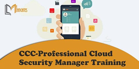 CCC-Professional Cloud Security Manager 3 Days Online Training in Singapore tickets