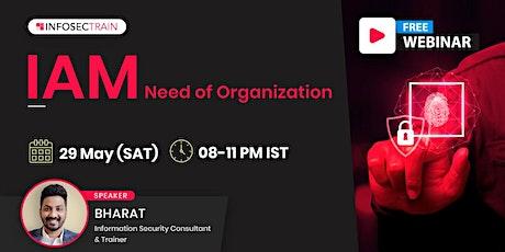 Free Live Webinar - IAM : Need of Organization tickets