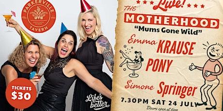 The Motherhood - Mums Gone Wild - Encore Performance tickets