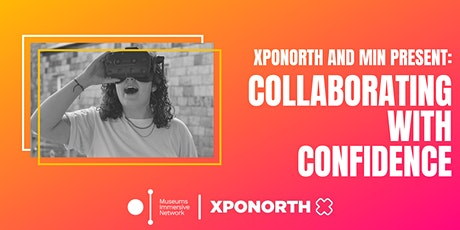 XpoNorth | Museums Immersive Network: Collaborating with Confidence tickets