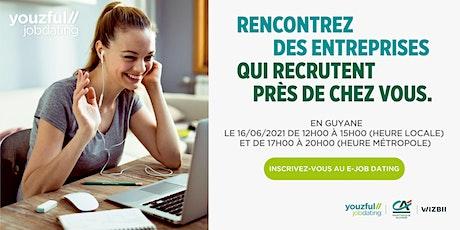 E-Job Dating Guyane  : décrochez un emploi dans votre région billets