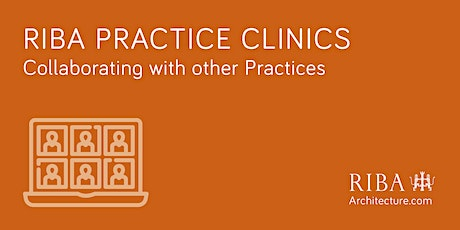 RIBA Practice Clinic: Collaborating with other Practices tickets