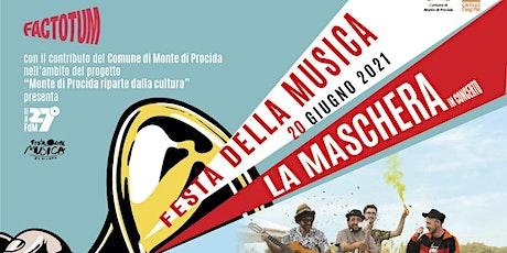 Concerto LA MASCHERA Festa della Musica Monte di Procida biglietti