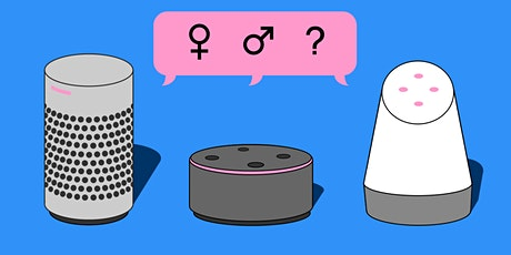 Gendering AI: the Case of Conversational Assistants | Edinburgh Science tickets