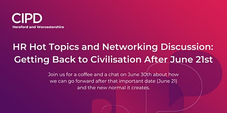 HR Hot Topics and Networking: Getting Back to Civilisation After June 21st tickets