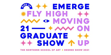 The Northern School of Art: Degree Show 2021 tickets