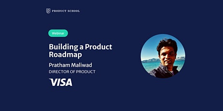 Webinar: Building a Product Roadmap by Visa Director of Product tickets