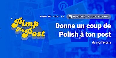 Pimp My Post#2 avec Matha.io