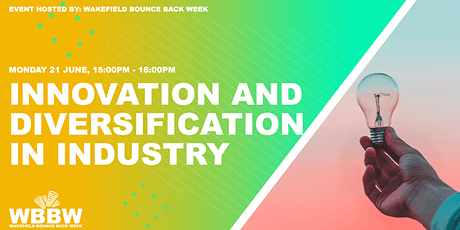 Wakefield Bounce Back Week - Innovation and Diversification in Industry tickets