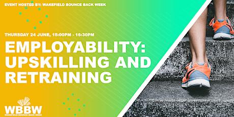 Wakefield Bounce Back Week -Employability: Upskilling and Retraining tickets