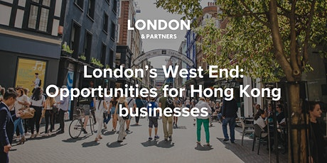 London's West End:  Opportunities for Hong Kong businesses tickets
