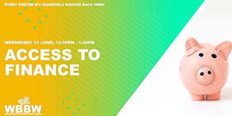 Wakefield Bounce Back Week - Access to Finance tickets